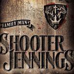 family man - shooter jennings