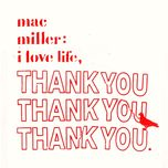 i love life, thank you - mac miller