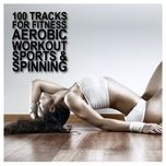 100 tracks for fitness aerobic workout sports & spinning - v.a