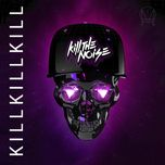 kill kill kill (ep) - kill the noise