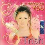 i'll dream of you - trish thuy trang