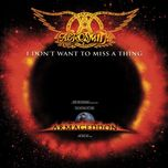 i don't want to miss a thing (ep) - aerosmith