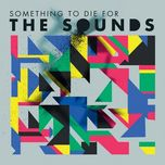 something to die for - the sounds