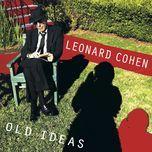 old ideas - leonard cohen