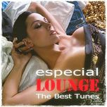 especial lounge: the best tunes (cd1) - v.a