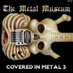 the metal museum (covered in metal vol. 3) - v.a