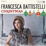 christmas - francesca battistelli