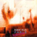 fable (remixes) - robert miles