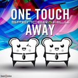 one touch away (single) - spencer & hill