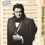 bootleg, vol. iv - johnny cash