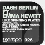 like spinning plates (remixes ep) - dash berlin, emma hewitt