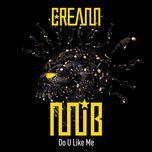 do you like me (digital single) - cream (m.i.b)