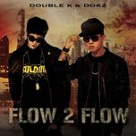 flow 2 flow - dok2, double k