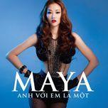 anh voi em la mot (2013) - maya