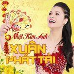 xuan phat tai (single) - nhat kim anh