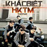 khac biet (mini album) - hktm