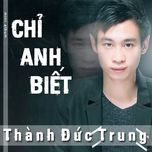 chi anh biet (vol. 1) - thanh duc trung