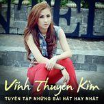 best songs colletion - vinh thuyen kim