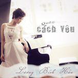 quen cach yeu (single) - luong bich huu