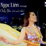 only you (single) - ngoc lien