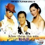 khoc them lan nua - mal de toi (tinh music platinum vol. 70) - v.a