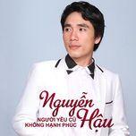 nguoi yeu cu khong hanh phuc - nguyen hau