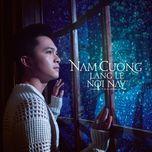 lang le noi nay (single) - nam cuong