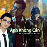 anh khong can (single 2012) - j.lee, brother a tuan anh