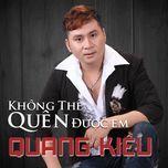 khong the quen duoc em - quang kieu