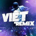 viet remix - dj