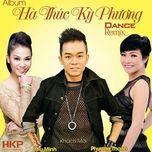ha thuc ky phuong dance remix - ky phuong, thu minh, phuong thanh