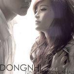 tung thuoc ve nhau (the first single 2011) - dong nhi