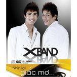 nhin lai, chi la giac mo (2010) - x band