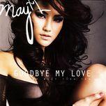goodbye my love (tam biet tinh yeu) - maya