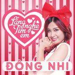 lang nghe tim em (extended version) - dong nhi