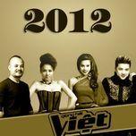 giong hat viet 2012 (team dam vinh hung) - v.a