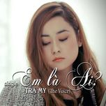 em la ai (single) - tra my (the voice)