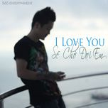 i love you... se cho doi em (mini album 2012) - duong 565