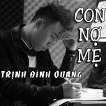 con no me (single) - trinh dinh quang
