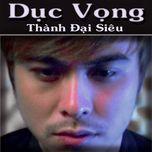 duc vong (single) - thanh dai sieu