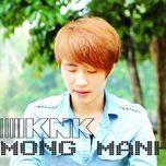 mong manh (single 2011) - knk to huy