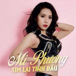 tim lai tinh dau (mini album) - mi phuong