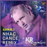 nhac dance remix (vol. 3) - kevin rogers
