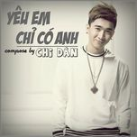 yeu em chi co anh (single) - chi dan