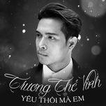 yeu thoi ma em (single) - truong the vinh