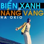 bien xanh va nang vang (single 2012) - ha okio