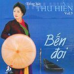 ben doi (vol 9) - thu hien (nsnd)