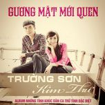 guong mat moi quen - truong son (fm band), kim thu
