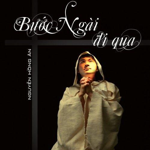 Album Bước Ngài Đi Qua (2012) - Nguyễn Hồng Ân