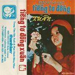 bang nhac tieng to dong xuan (truoc 1975) - v.a